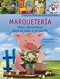 Marquetería. Ideas decorativas para la casa y el jardín (Manualidades para todas las edades)