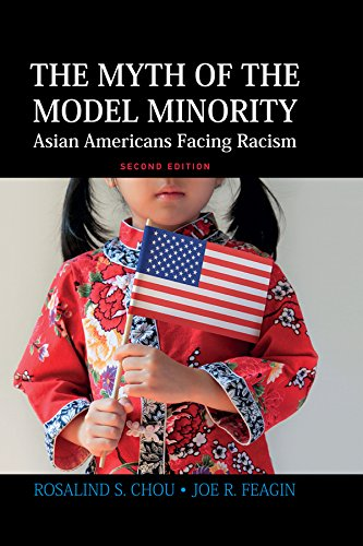 Myth of the Model Minority: Asian Americans Facing Racism, Second Edition (English Edition)