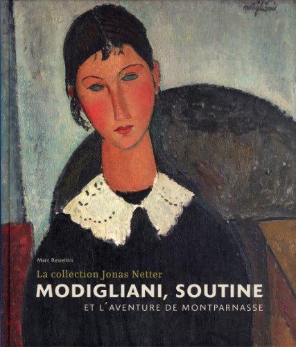 Modigliani, Soutine et l'aventure de Montparnasse : La collection Jonas Netter