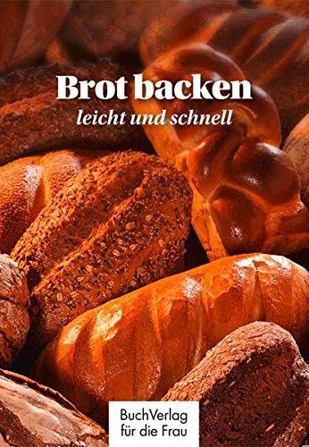 Brot backen - leicht und schnell (Minibibliothek)