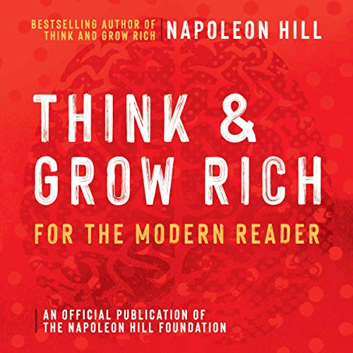 Think and Grow Rich: For the Modern Reader cover art