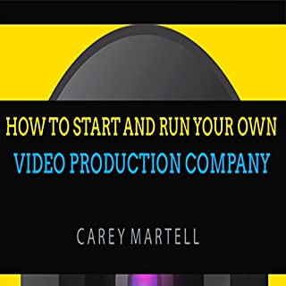 How to Start and Run Your Own Video Production Company                   By:                                                                                                                                 Carey Martell                               Narrated by:                                                                                                                                 Jeff Werden                      Length: 50 mins     4 ratings     Overall 3.8