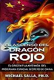 El Ascenso Del Dragón Rojo: El Origen y la Amenaza del Programa Espacial Secreto de China (Programas Espaciales Secretos Book 5) (English Edition)