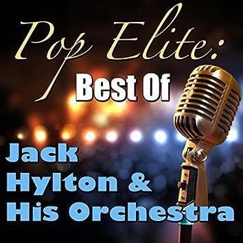 Pop Elite: Best Of Jack Hylton & His Orchestra
