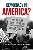 Democracy in America?: What Has Gone Wrong and What We Can Do About It