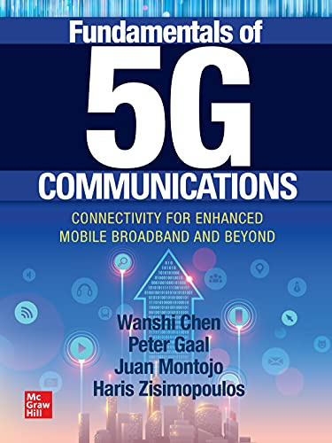Compare Textbook Prices for Fundamentals of 5G Communications: Connectivity for Enhanced Mobile Broadband and Beyond 1 Edition ISBN 9781260459999 by Chen, Wanshi,Gaal, Peter,Montojo, Juan,Zisimopoulos, Haris
