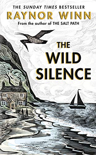 The Wild Silence: The Sunday Times Bestseller from the author of The Salt Path