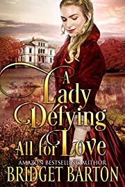 A Lady Defying All for Love: A Historical Regency Romance Book