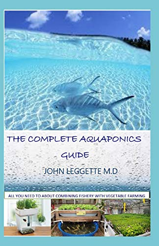 THE COMPLETE AQUAPONICS GUIDE: All you need to know about combining fishery with vegetable farming