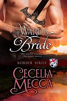 The Ward's Bride (Border Series Prequel Novella) by [Cecelia Mecca]