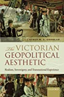 The Victorian Geopolitical Aesthetic: Realism, Sovereignty, and Transnational Experience