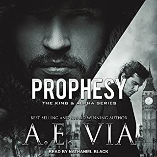 Prophesy     The King & Alpha Series Series, Book 1              By:                                                                                                                                 A.E. Via                               Narrated by:                                                                                                                                 Nathaniel Black                      Length: 6 hrs and 50 mins     120 ratings     Overall 4.5