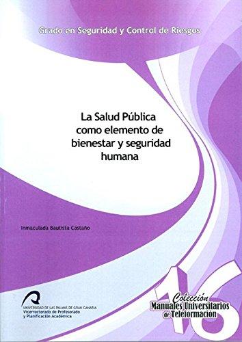 La Salud Pública como elemento de bienestar y seguridad humana (Manuales Universitarios...
