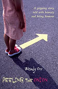 Peeling the Onion: A gripping story, told with honesty and biting humour: How Many Layers Hide the Person You Really Are? by [Wendy Orr]