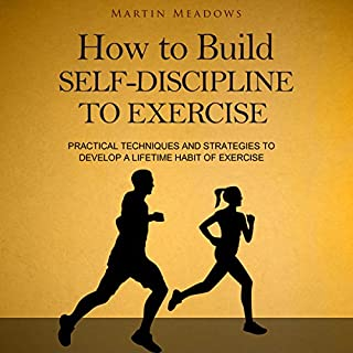 How to Build Self-Discipline to Exercise audiobook cover art