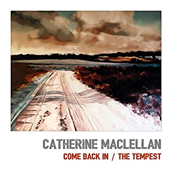 Come Back In/The Tempest