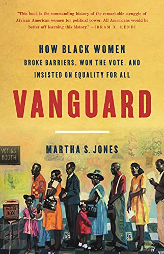 Image of Vanguard: How Black Women Broke Barriers, Won the Vote, and Insisted on Equality for All