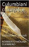 Culumbiani culuniali e 17u: istituzioni Coloniali (Corsican Edition)