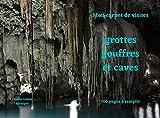Mon carnet de visites grottes gouffres et caves: 100 pages à remplir (French Edition)