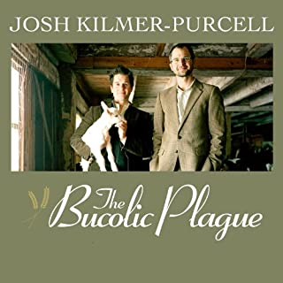 The Bucolic Plague     How Two Manhattanites Became Gentlemen Farmers: An Unconventional Memoir              By:                                                                                                                                 Josh Kilmer-Purcell                               Narrated by:                                                                                                                                 Johnny Heller                      Length: 8 hrs and 7 mins     175 ratings     Overall 4.4