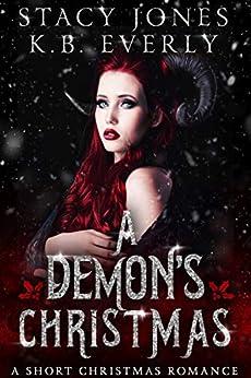 A Demon's Christmas: A Short Christmas Romance by [Stacy Jones, K.B. Everly]