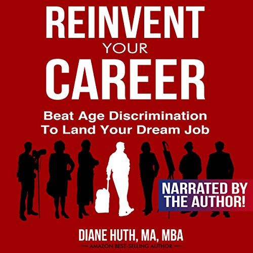 Reinvent Your Career: Beat Age Discrimination to Land Your Dream Job audiobook cover art