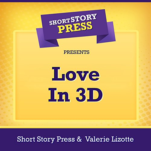 Short Story Press Presents Love in 3D audiobook cover art