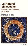 Le naturel philosophe - Essai sur les dialogues de Platon
