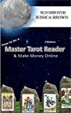 How To Be Master Tarot Reader: & Make Money Online (English Edition)