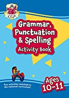 New Grammar, Punctuation & Spelling Activity Book for Ages 10-11 (Yr 6)