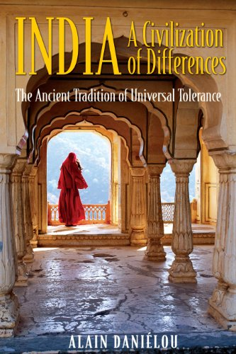 India: A Civilization of Differences: The Ancient Tradition of Universal Tolerance