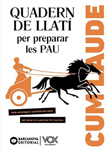 Cum laude. Quadern de llatí per preparar les PAU