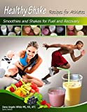 Healthy Shake Recipes for Athletes: Smoothies and Shakes for Fuel and Recovery (English Edition)