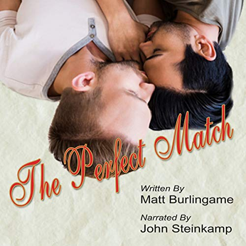 The Perfect Match                   By:                                                                                                                                 Matt Burlingame                               Narrated by:                                                                                                                                 John Steinkamp                      Length: 3 hrs     14 ratings     Overall 4.4