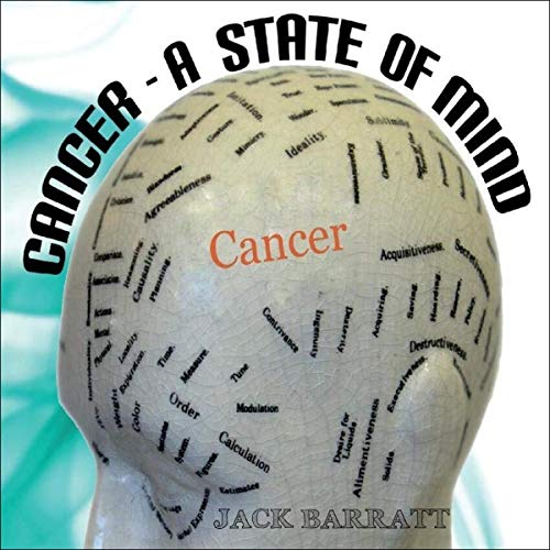 Cancer - A State of Mind Audiobook By Jack Barratt cover art