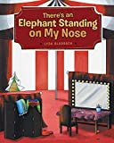 There's an Elephant Standing on My Nose (English Edition)