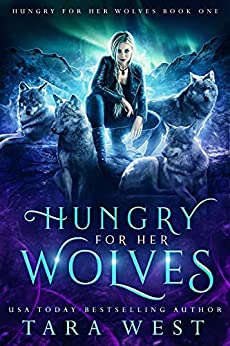 Hungry for Her Wolves by [Tara West]