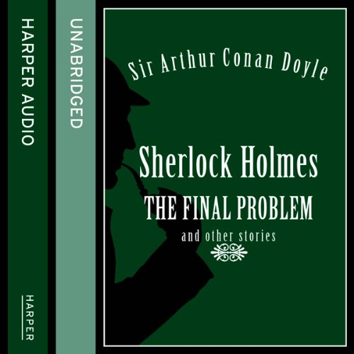 Sherlock Holmes: The Final Problem and Other Stories cover art