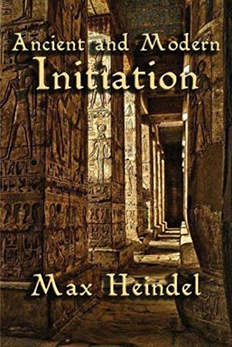 Ancient and Modern Initiation illustrated (English Edition)