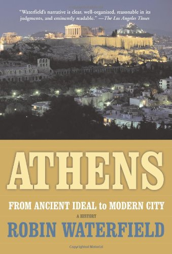 Athens: A History, From ancient Ideal to Modern City