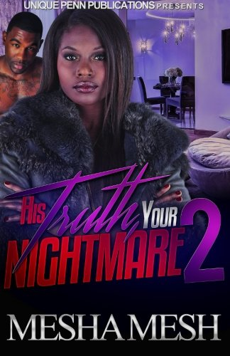 Download His Truth Your Nightmare: A Ride or Die Love Story 1515036200