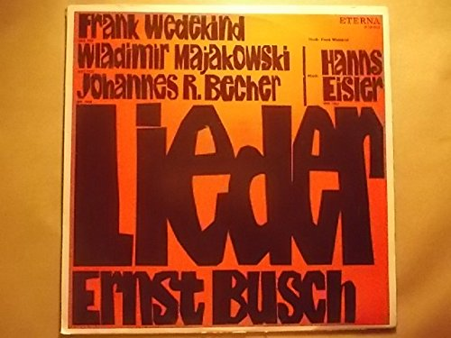 Lieder - Hanns Eisler / Frank Wedekind / Wladimir Majakowski / Johannes R. Becher