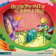 Breaking Out of the Bungle Bird: Based on Proverbs 13:10 (Insect-Inside Series, The)