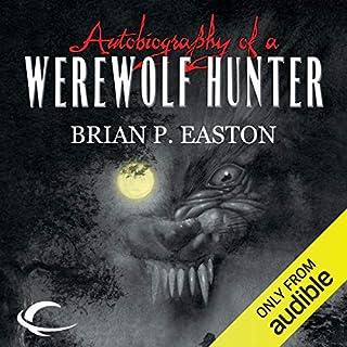Autobiography of a Werewolf Hunter audiobook cover art