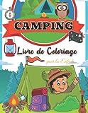 Camping Livre de Coloriage pour les Enfants: Pour les tout-petits, les enfants d'âge préscolaire, 2-4 ans   4-8   8-12 ans