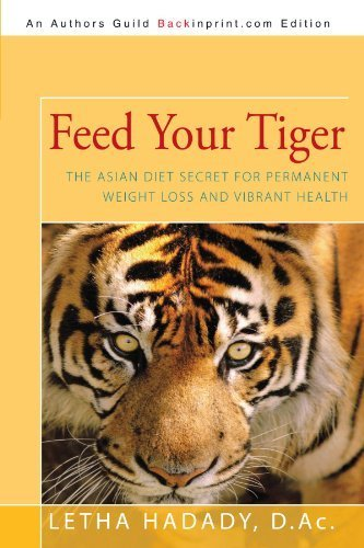 [[Feed Your Tiger: The Asian Diet Secret for Permanent Weight Loss and...