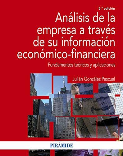 Análisis de la empresa a través de su información económico-financiera: Fundamentos teóricos y aplicaciones (Economía y Empresa)