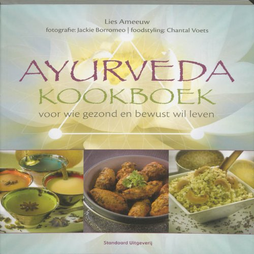 Ayurveda kookboek: voor wie gezond en bewust wil leven
