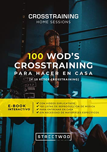100 WOD\'s CROSSTRAINING PARA HACER EN CASA: CROSSTRAINING HOME SESSIONS