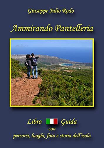 Ammirando Pantelleria. Con cartina